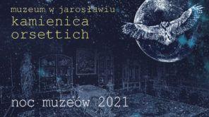 Czytaj więcej o: Noc Muzeów 2021