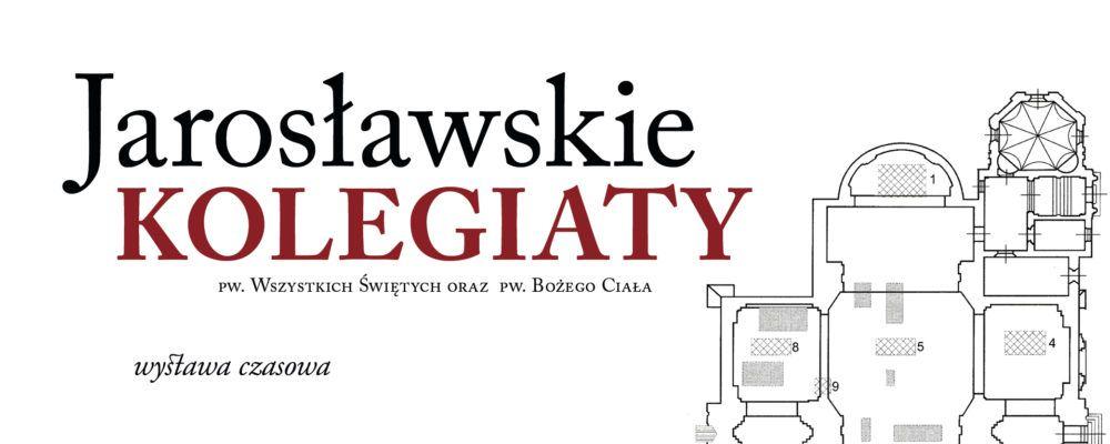 Jarosławskie Kolegiaty - wystawa czasowa